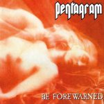 Be Forewarned do Pentagram, no música de segunda